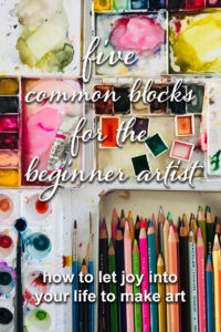 Five common blocks for the beginner artist | Gloria B. Collins