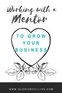 Working with a mentor to grow your business | Gloria B. Collins